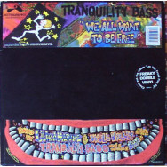 Tranquility Bass - We al want to be free