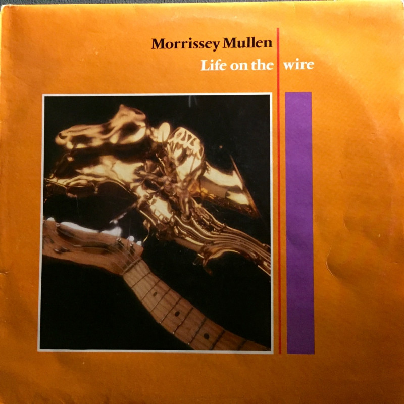 Morrissey Mullen - Life on the wire