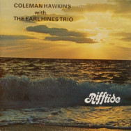 Coleman Hawkins with The Earl Hines Trio - Rifftide