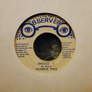 Frankie Paul Should I / Version