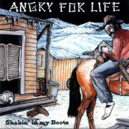 Angry For Life - Shakin' In My Boots